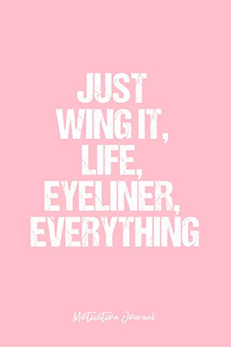 Motivation Journal: Dot Grid Journal - Just Wing It, Life, Eyeliner, Everything - Pink Dotted Diary,...