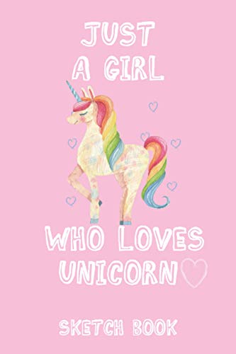 Just a girl who loves unicorn sketchbook: notebook for drawing, sketching, painting or writing, 6x9 blank papers, 120 pages (anime lovers cover)