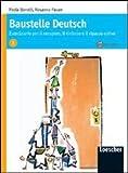 Baustelle Deutsch. Eserciziario per il recupero, il rinforzo e il ripasso estivo. Per le Scuole superiori. Con CD Audio (Vol. 1)
