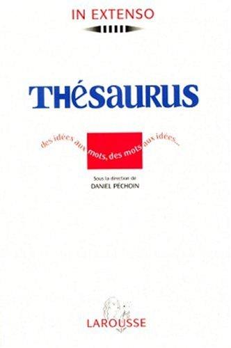 Thesaurus. Des idées aux mots, des mots aux idées