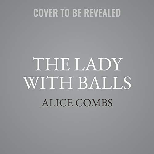 The Lady with Balls     A Single Mother's Triumphant Battle in the Man's World              De :                                                                                                                                 Alice Combs                               Lu par :                                                                                                                                 Alice Combs                      Durée : 13 h     Pas de notations     Global 0,0