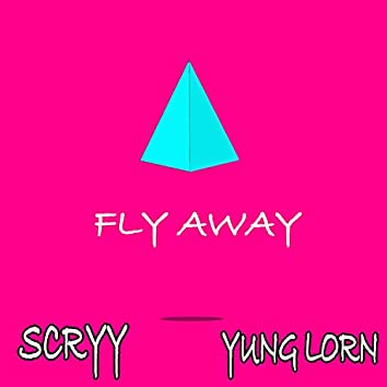 FLY AWAY (feat. Yung Lorn)