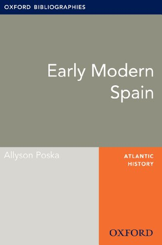 Early Modern Spain: Oxford Bibliographies Online Research Guide (Oxford Bibliographies Online Research Guides) (English Edition)