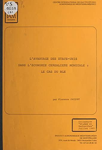 L'avantage des États-Unis dans l'économie céréalière mondiale : le cas du blé (French Edition)