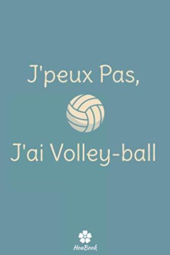 J'peux Pas, J'ai Volley-ball: Carnet de notes original et drôle pour passionné de volley-ball