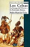 Los celtas: La Europa del Hierro y la Península Ibérica (Serie historia)