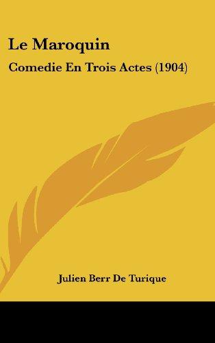 Le Maroquin: Comedie En Trois Actes (1904)