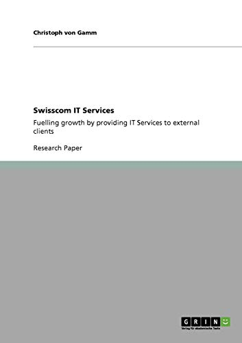 Swisscom IT Services: Fuelling growth by providing IT Services to external clients