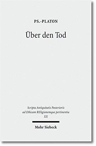 Über den Tod (Scripta Antiquitatis Posterioris ad Ethicam REligionemque pertinentia)