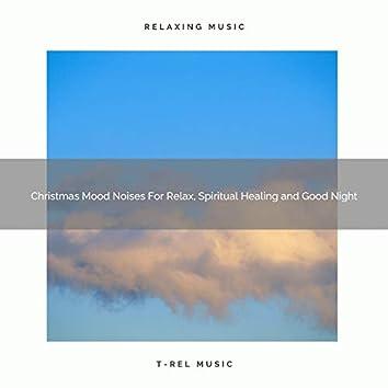 Christmas Mood Noises For Relax, Spiritual Healing and Good Night