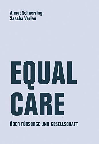 Equal Care: Über Fürsorge und Demokratie