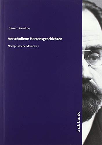 Bauer, K: Verschollene Herzensgeschichten