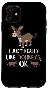 iPhone 11 I Just Really Like Donkeys OK Donkey Gift Cute Donkey Gifts Case