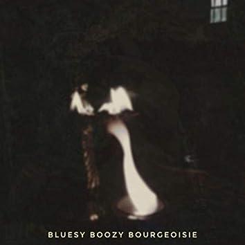 Bluesy Boozy Bourgeoisie