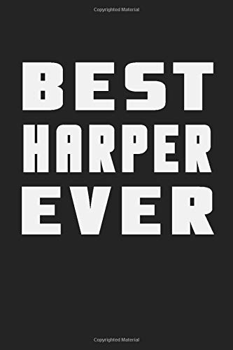 Best Harper Ever: Simple Black and White Notebook, Lined Notebook with Blue Cover, Name Day Notebook Better than Name Day Tshirt, Perfect Gift for ... Unique Wedding Gift, 100 lined pages, 6x9''