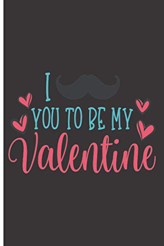 """I You To Be My Valentine: 120 Dance Journal Pages - 6"""" x 9"""" - Planner, Journal, Notebook, Composition Book, Diary for"""