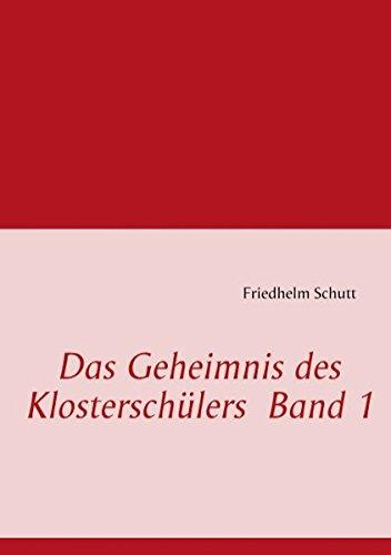 Das Geheimnis Des Klostersch Lers Band 1