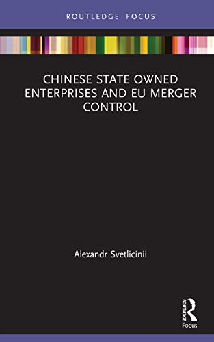 Chinese State Owned Enterprises and EU Merger Control (English Edition)