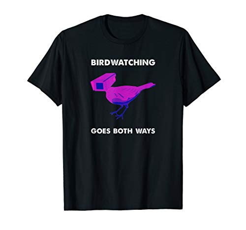 Birds Birdwatching Goes Both Ways real T-Shirt T-Shirt