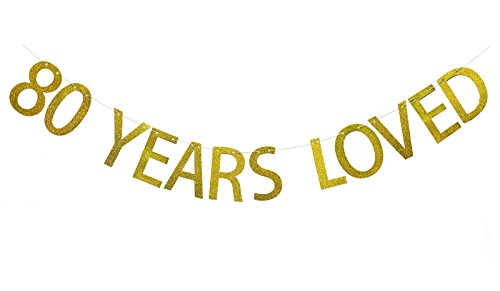 FECEDY Gold Glitter 80 Years Loved Banner for 80th Birthday Decorations