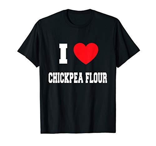 I Love chickpea flour T-Shirt