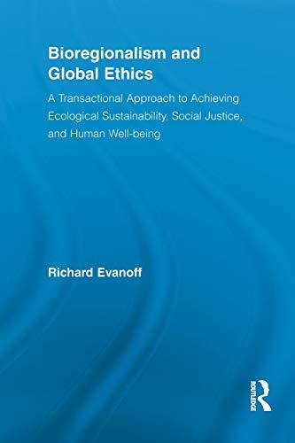 Download Bioregionalism and Global Ethics (Studies in Philosophy) 1138008788