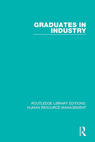 Graduates in Industry (Routledge Library Editions: Human Resource Management)