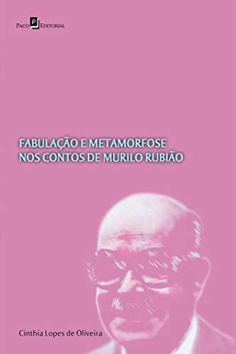Fabulação e Metamorfose nos Contos de Murilo Rubião