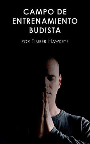 Campo de Entrenamiento Budista: Buddhist Boot Camp