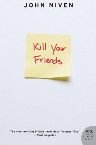 Kill Your Friends: A Novel (P.S.)