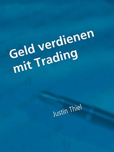 Geld verdienen mit Trading: Alles was sie über das Trading wissen müssen