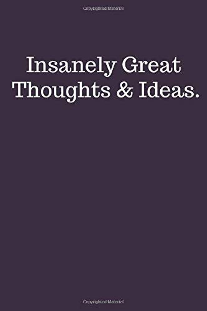安全な漂流歯科のInsanely Great Thoughts & Ideas.: Funny Notebook Sarcastic Humor Journal (110 pages, lined, 6 x 9)