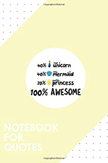 Notebook for Quotes: Dotted Journal with Unicorn mermaid and princess Design - Cool Gift for a friend or family who loves funny presents! | 6x9