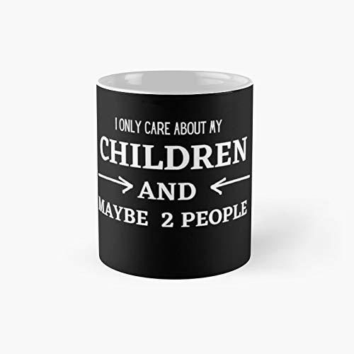 Taza clásica I Only Care About Children and Maybe 2 People   El mejor regalo divertidas tazas de café de 325 ml