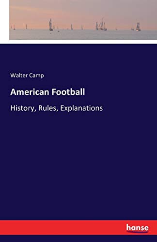 American Football: History, Rules, Explanations