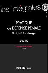 Pratique de défense pénale: Droit, histoire, stratégie (2021) (Volume 12) Broché