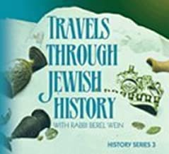 Travels Through Jewish History: From the Mussar Movement to the State of Israel (Volume 3)