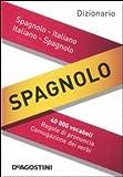 Dizionario spagnolo. Spagnolo-italiano, italiano-spagnolo. Ediz. bilingue...