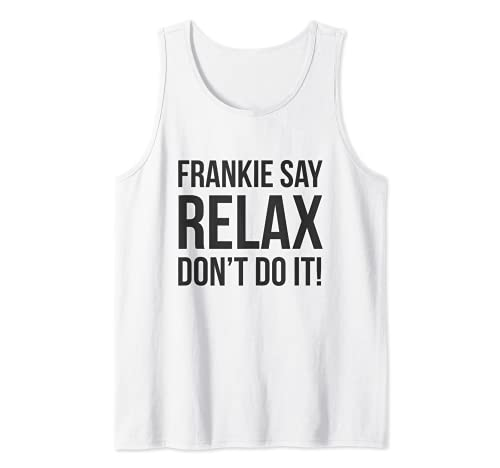 Frankie Say Relax Don't Do It Tank Top, White, Grey or Pink, Men or Women, S to 2XL