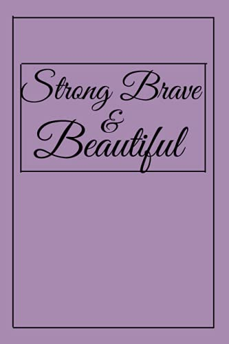 Strong Brave & Beautiful: My Daily Gratitude Journal/ A Gratitude and Mindfulness Journal for women