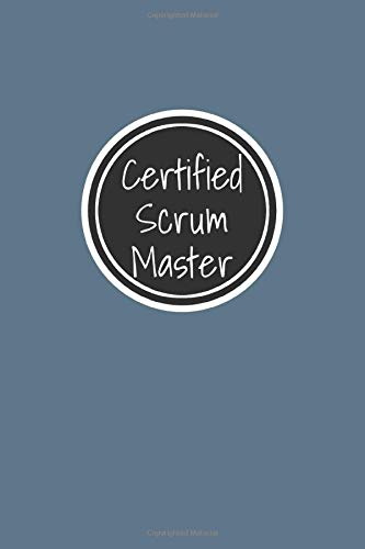 Certified Scrum Master: Agile Scrum Master Notebook For Tracking Projects & Daily Stand Up Details