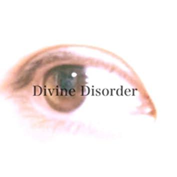 Divine Disorder