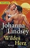 Wildes Herz: Roman