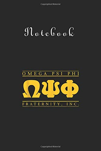 Notebook: Mens Omega Psi Phi Fraternity Inc116 Pages Notebook 6in x 9in White Paper Blank with Black Cover for Kids or Friends Best Gift for Love Ones