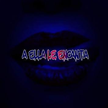 A Ella Le Encanta (feat. Yelbin & Titi la Rabia)
