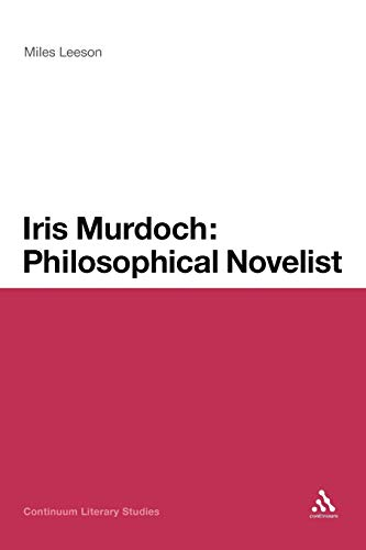 Iris Murdoch: Philosophical Novelist