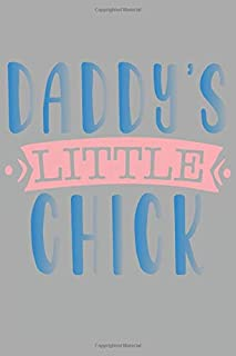 DADDY'S LITTLE CHICK: Notebook | fathers day notebook gift | step dad gifts | Funny Novelty gift fathers day | Great alter...