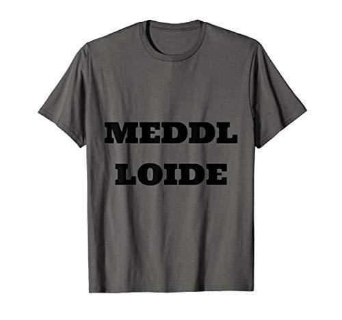 Meddl Loide - Drachenlord T-Shirt