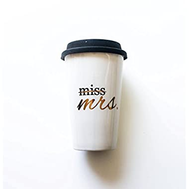 Miss to Mrs Coffee Tumbler Bride Coffee Cup Bride Coffee Tumbler Wedding Coffee Cup Wedding Coffee Tumbler Bride Gift Bride To Be Gift