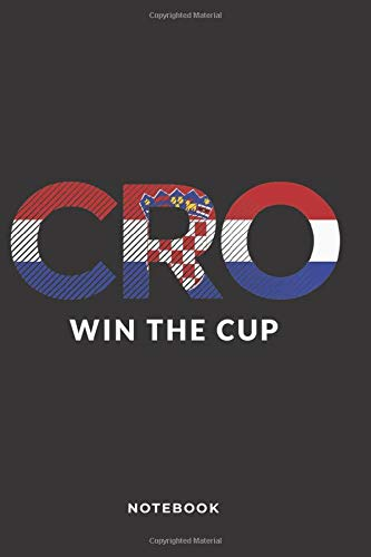 CRO win the CUP Notebook: Composition Notebook/Diary/Journal 104 blank lined Pages 6x9 - best gift for Croatien Lover and Soocer Lover Handball Lover Notebook For Kids, Teens or Adults